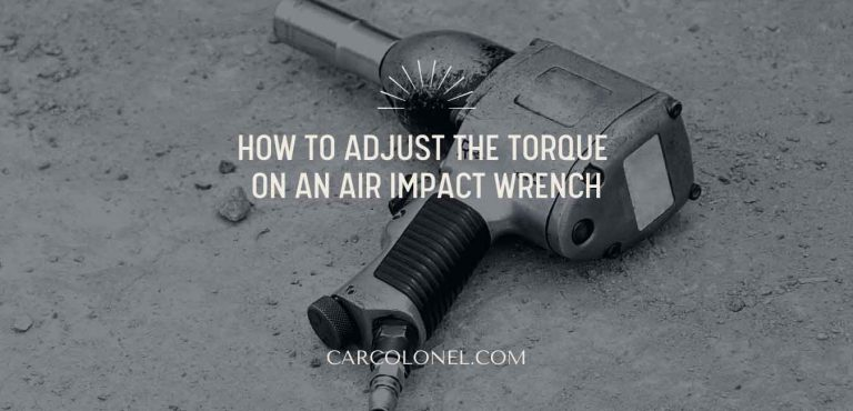 How to Adjust the Torque on an Air Impact Wrench