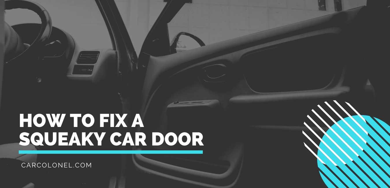 How to fix a squeaky car door