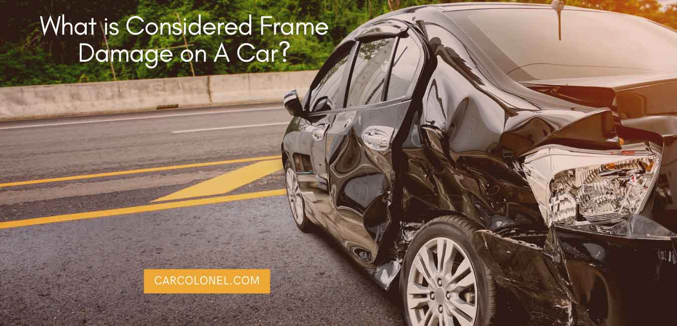 What is Considered Frame Damage on A Car?