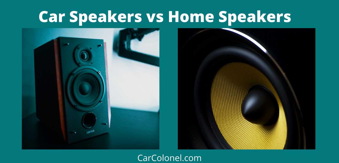 car speakers vs home speakers